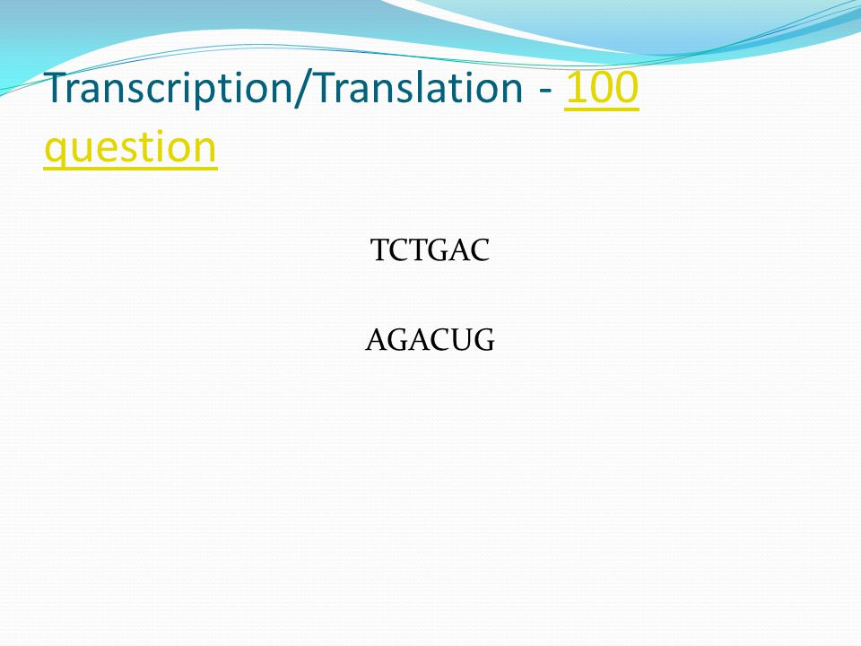 Transcription/Translation - 200 answer200 answer Answer the following 2 questions… RNA is translated using sequences called these… They contain this many base pairs…