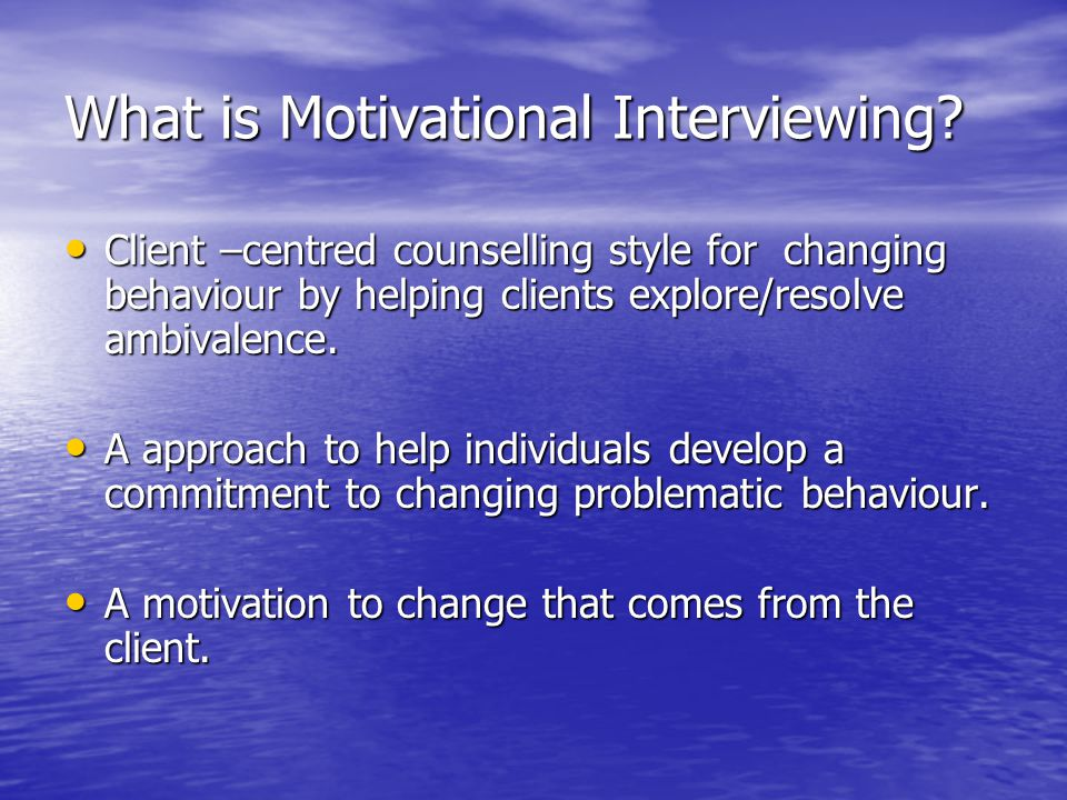What is Motivational Interviewing.
