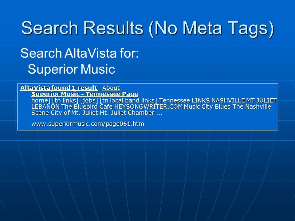 Search Results (No Meta Tags) AltaVista found 1 result AltaVista found 1 result About Superior Music - Tennessee Page home] [tn links] [jobs] [tn loca
