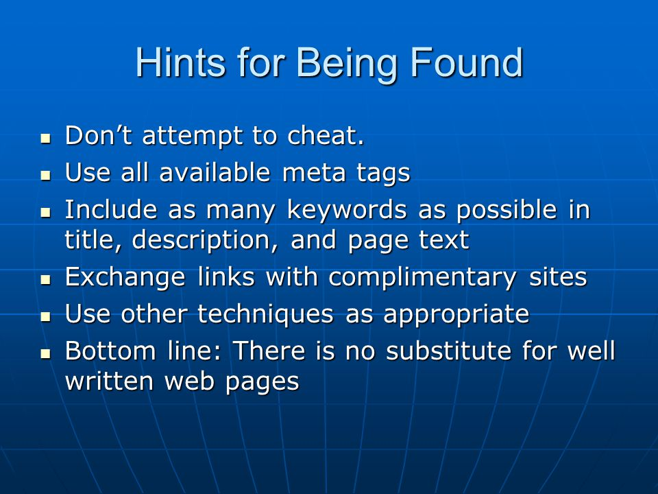 Hints for Being Found Don't attempt to cheat. Don't attempt to cheat.