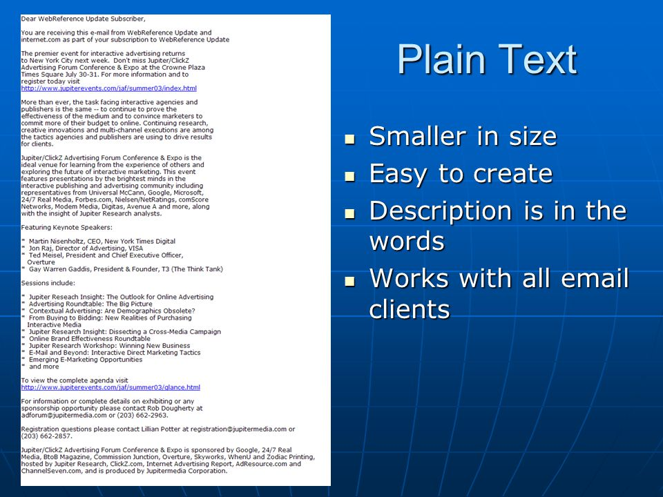 Plain Text Smaller in size Smaller in size Easy to create Easy to create Description is in the words Description is in the words Works with all email