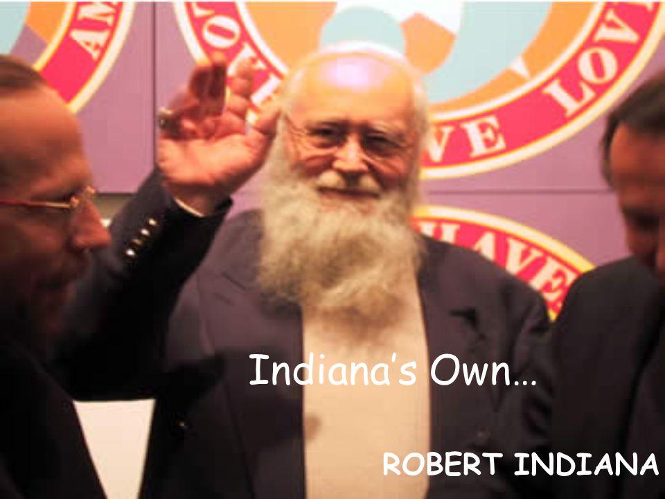 Indiana's Own… ROBERT INDIANA