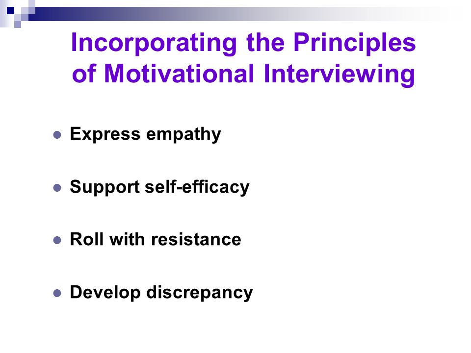 """Motivational Interviewing l Alternative to theory that denial and resistance must be smashed l Described as """"dancing"""" not """"wrestling"""" l Works well wit"""