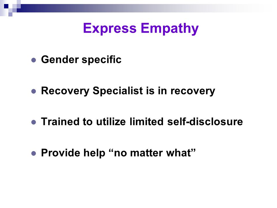Incorporating the Principles of Motivational Interviewing l Express empathy l Support self-efficacy l Roll with resistance l Develop discrepancy