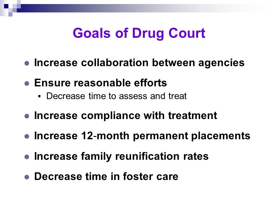 l Drug Court Planning/Coordinating Committee  Court  Attorneys (parent, child, Department)  Alcohol and Drug Services Division  Recovery Specialist Case Manager: Specialized Treatment and Recovery Services (STARS)  Treatment providers Formation of Drug Court
