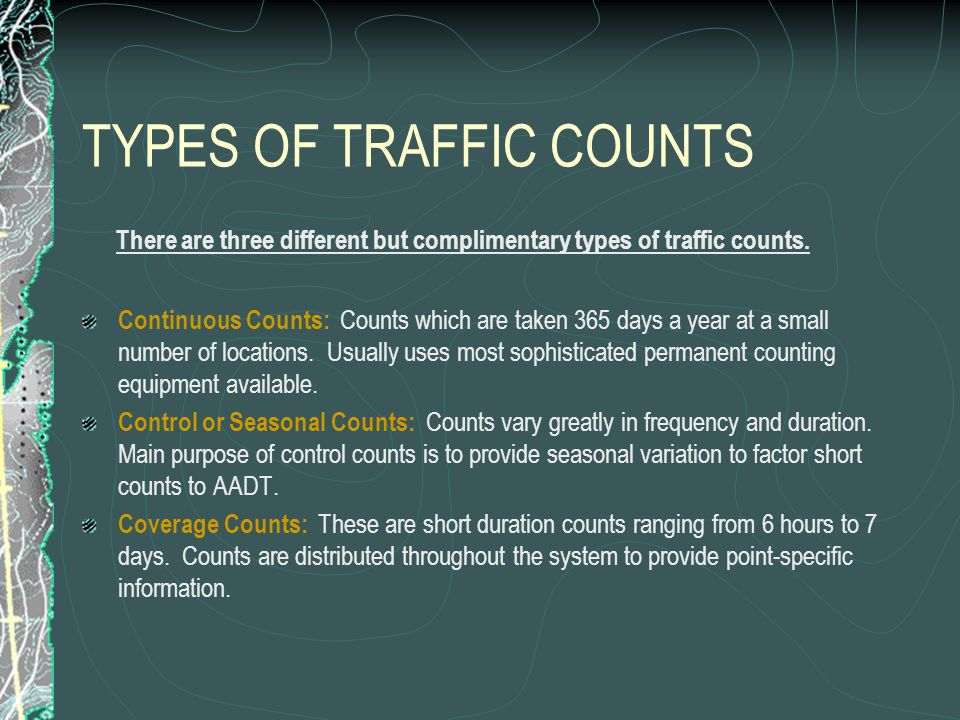 DEFINITIONS Average Annual Daily Traffic (AADT): is the average of 24 hour counts collected every day in the year.