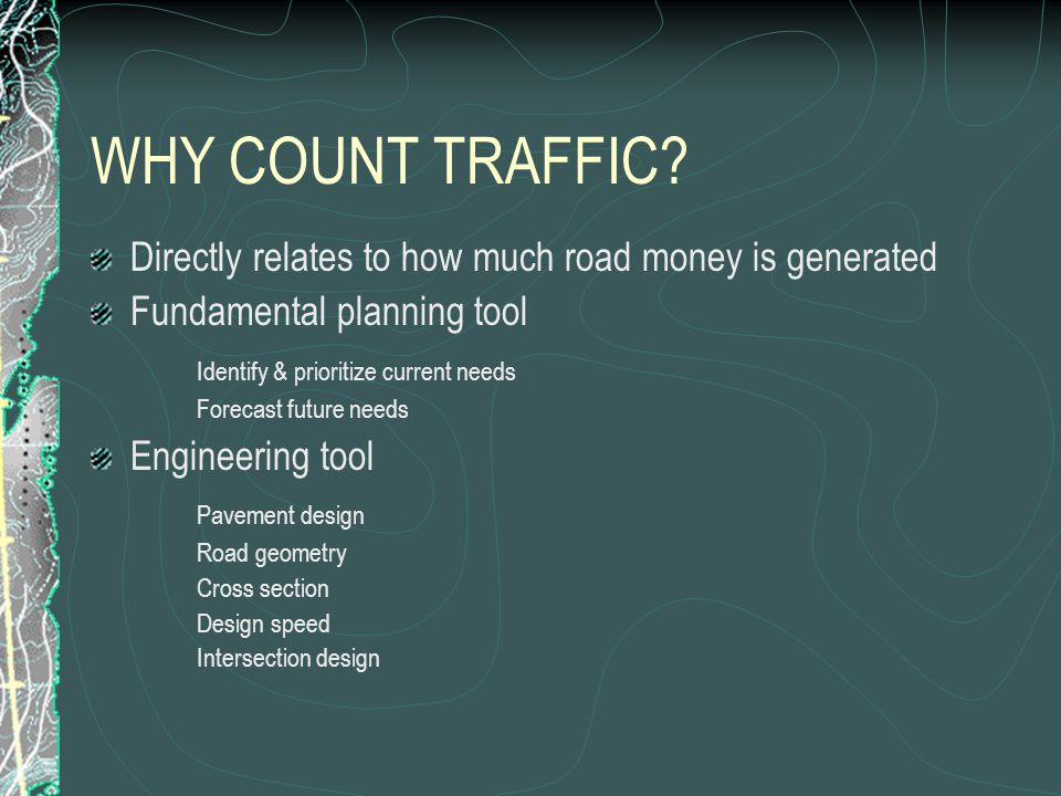 WHY COUNT TRAFFIC.