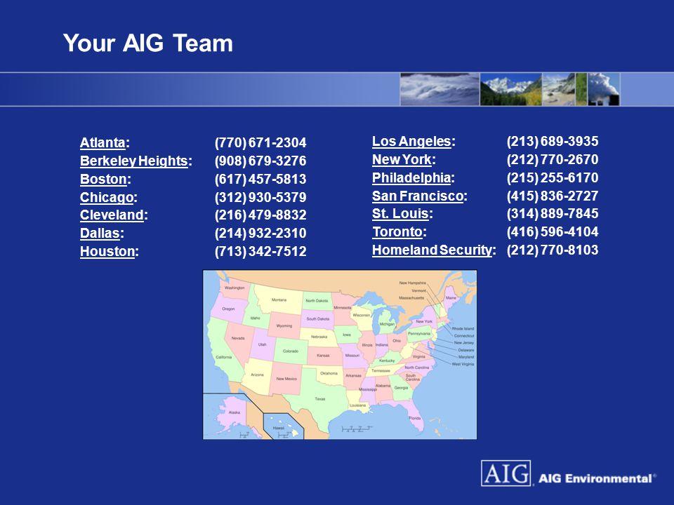 Your AIG Team Atlanta: (770) 671-2304 Berkeley Heights: (908) 679-3276 Boston: (617) 457-5813 Chicago: (312) 930-5379 Cleveland: (216) 479-8832 Dallas