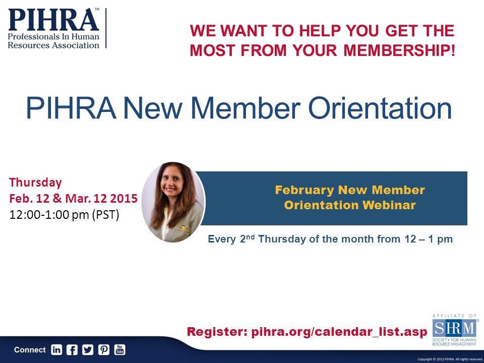 PIHRA New Member Orientation February New Member Orientation Webinar Thursday Feb.