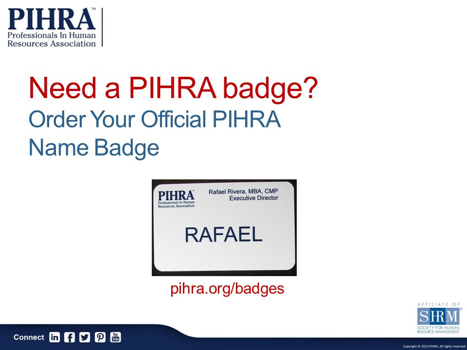 Need a PIHRA badge Order Your Official PIHRA Name Badge pihra.org/badges