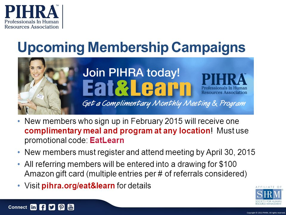 Upcoming Membership Campaigns New members who sign up in February 2015 will receive one complimentary meal and program at any location.