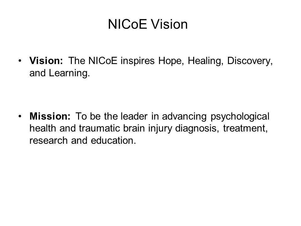NICoE Vision Vision: The NICoE inspires Hope, Healing, Discovery, and Learning.