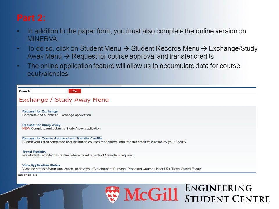 Part 2: In addition to the paper form, you must also complete the online version on MINERVA. To do so, click on Student Menu  Student Records Menu 