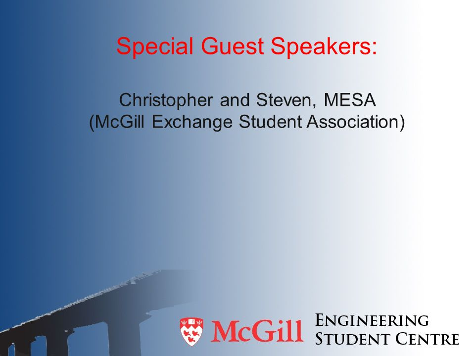 Special Guest Speakers: Christopher and Steven, MESA (McGill Exchange Student Association)