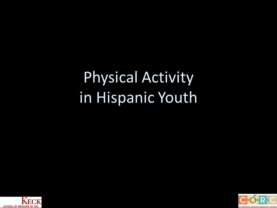 Physical Activity in Hispanic Youth