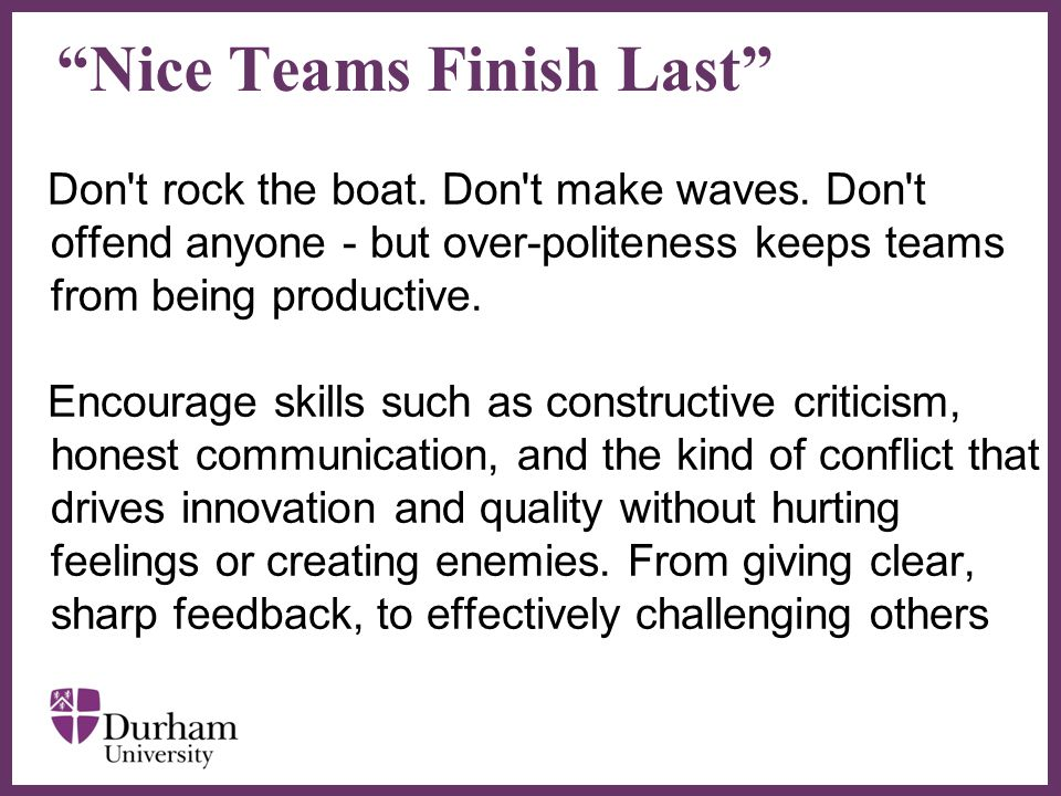 ∂ Nice Teams Finish Last Don t rock the boat. Don t make waves.