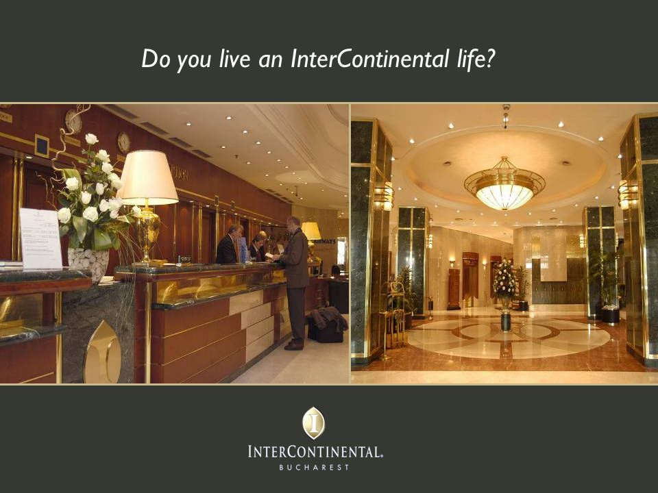 Do you live an InterContinental life?