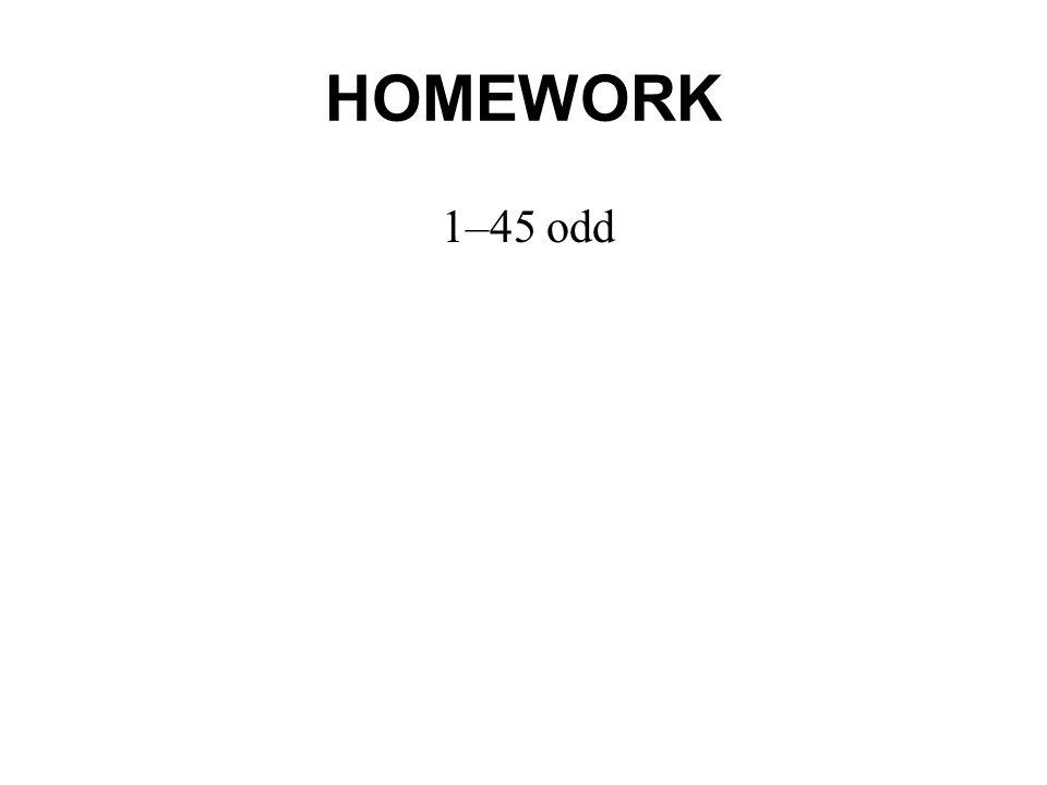 HOMEWORK 1–45 odd