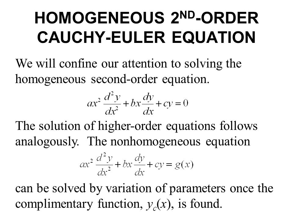 We will confine our attention to solving the homogeneous second-order equation.