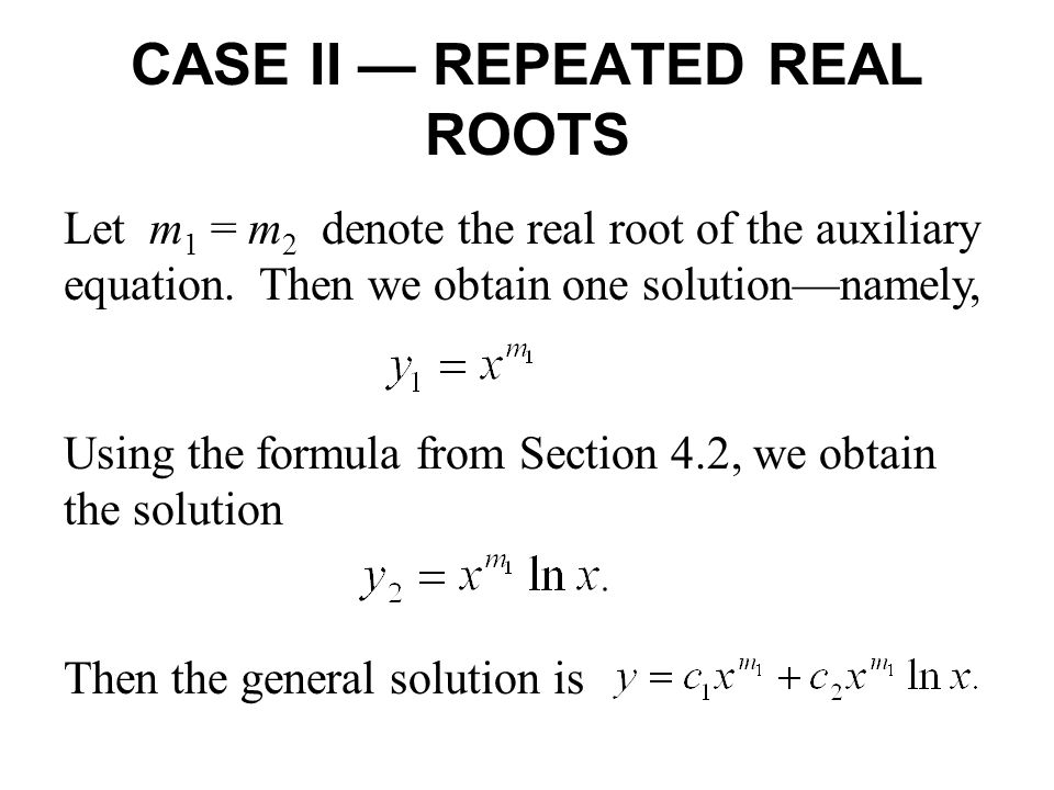 Let m 1 = m 2 denote the real root of the auxiliary equation.