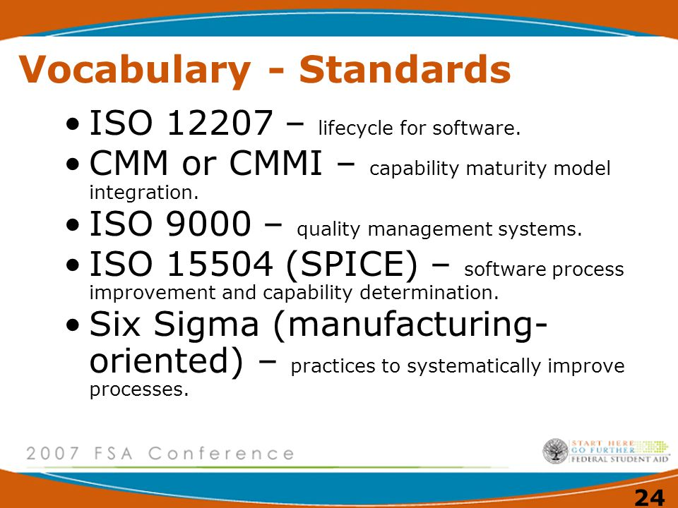 24 Vocabulary - Standards ISO 12207 – lifecycle for software.