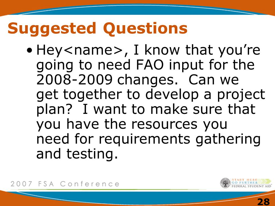 28 Suggested Questions Hey, I know that you're going to need FAO input for the 2008-2009 changes.