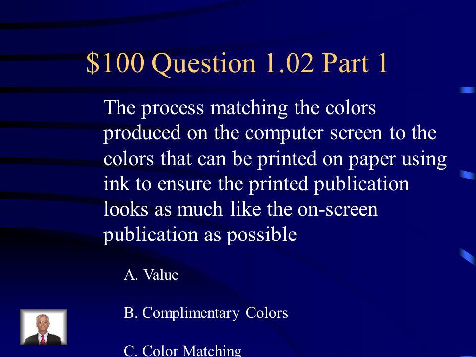 Jeopardy 1.02 Part 11.02 Part 21.02 Part 31.02 Part 4 1.02 Part 5 Q $100 Q $200 Q $300 Q $400 Q $500 Q $100 Q $200 Q $300 Q $400 Q $500 Final Jeopardy