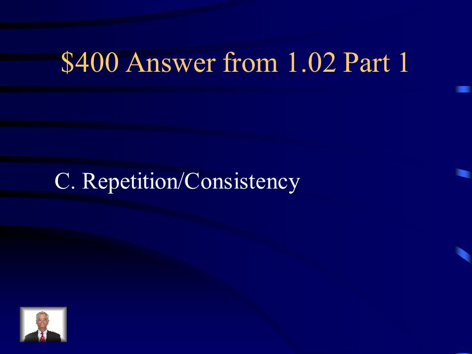 $400 Question from 1.02 Part 1 Repeating some aspect of the design throughout the entire layout.