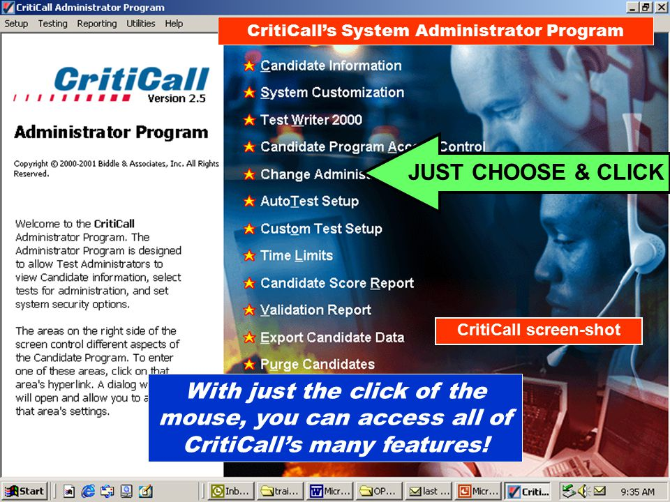 With just the click of the mouse, you can access all of CritiCall's many features! CritiCall's System Administrator Program CritiCall screen-shot JUST