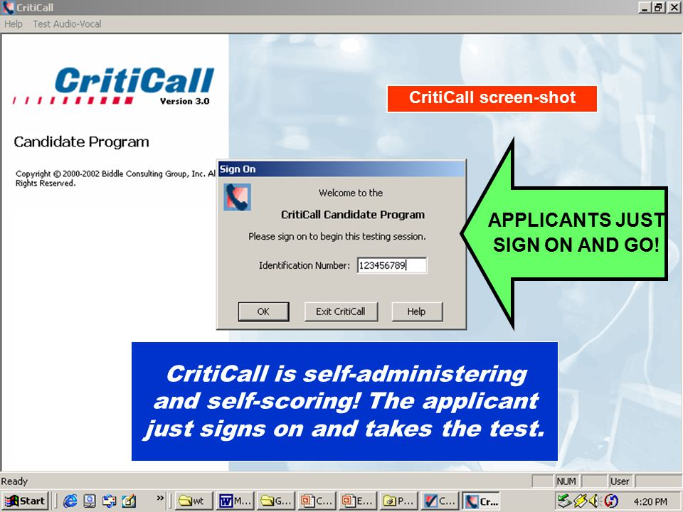 CritiCall is self-administering and self-scoring.The applicant just signs on and takes the test.