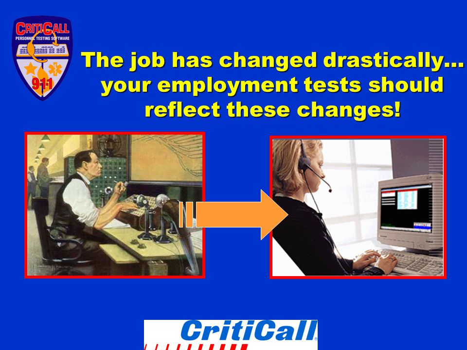 The job has changed drastically… your employment tests should reflect these changes!