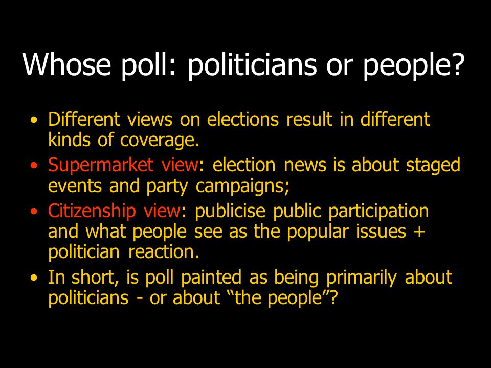 Whose poll: politicians or people.