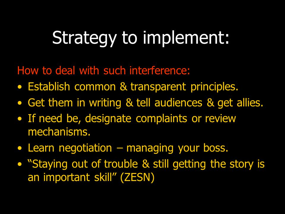 Strategy checklist (ZESN inspired ) Design a list of measurables: So that you educate your newsroom, So that you remember the public, incl gender, So that you can deal with closed access or harassment, So you use all forms of journalism (news, cartoons, graphs, features, investigative), So you have a panel to deal with delicate issues, So you budget, train, plan & stockpile ethical election coverage.