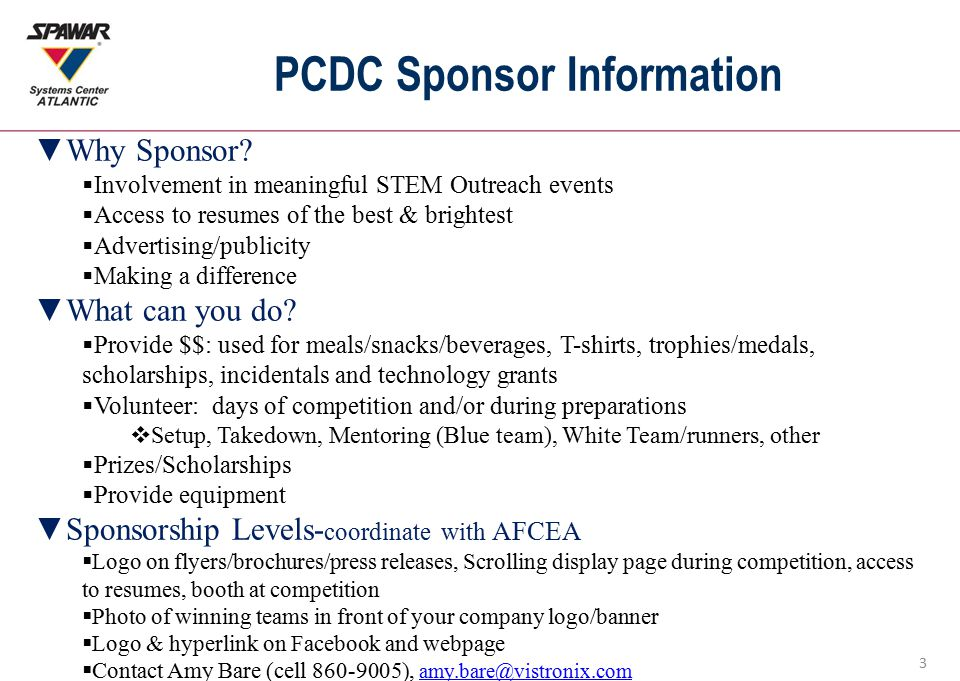 3 PCDC Sponsor Information ▼Why Sponsor?  Involvement in meaningful STEM Outreach events  Access to resumes of the best & brightest  Advertising/pu