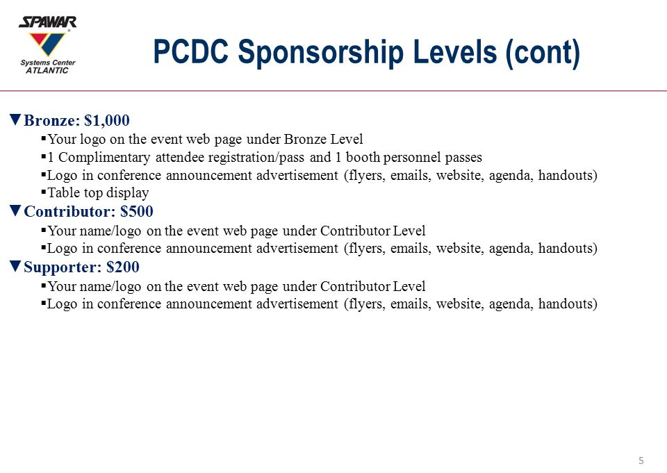 5 PCDC Sponsorship Levels (cont) ▼Bronze: $1,000  Your logo on the event web page under Bronze Level  1 Complimentary attendee registration/pass and