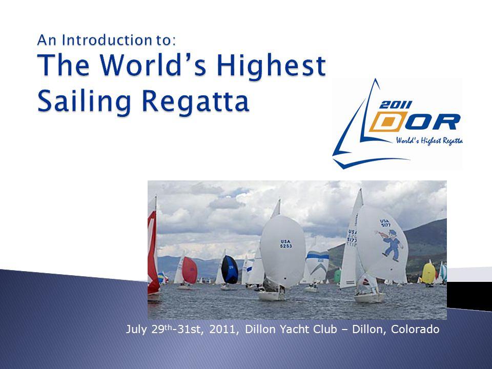 July 29 th -31st, 2011, Dillon Yacht Club – Dillon, Colorado