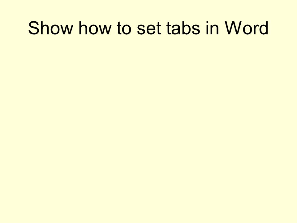 Show how to set tabs in Word