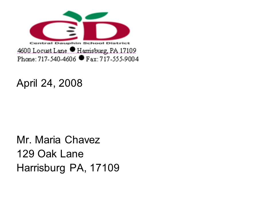 April 24, 2008 Mr. Maria Chavez 129 Oak Lane Harrisburg PA, 17109