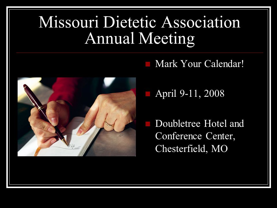 Missouri Dietetic Association Annual Meeting Mark Your Calendar.