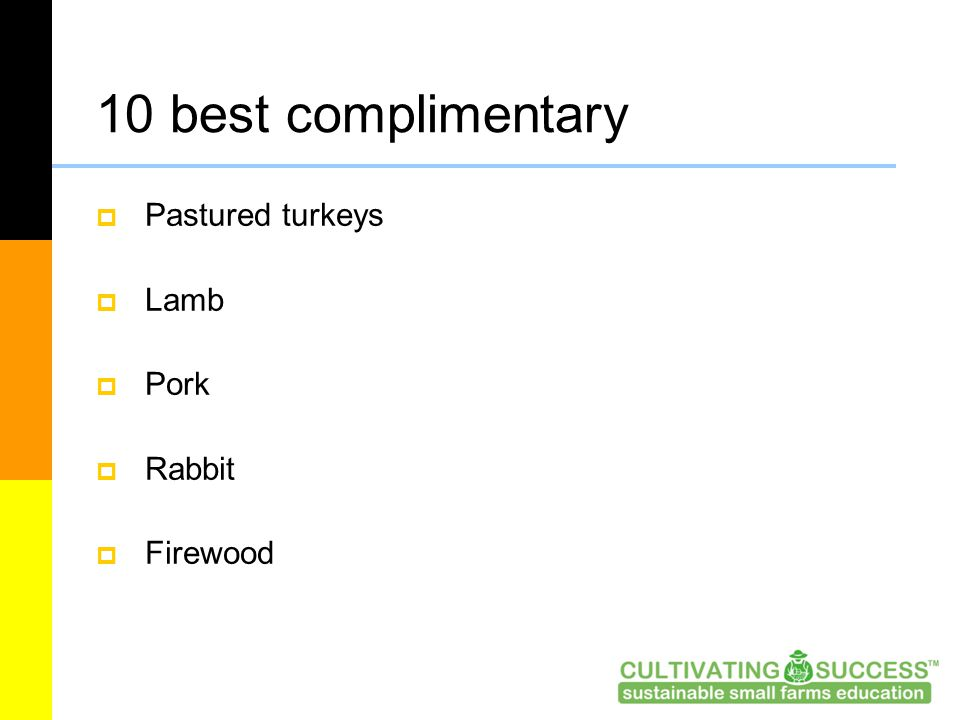 10 best complimentary  Pastured turkeys  Lamb  Pork  Rabbit  Firewood