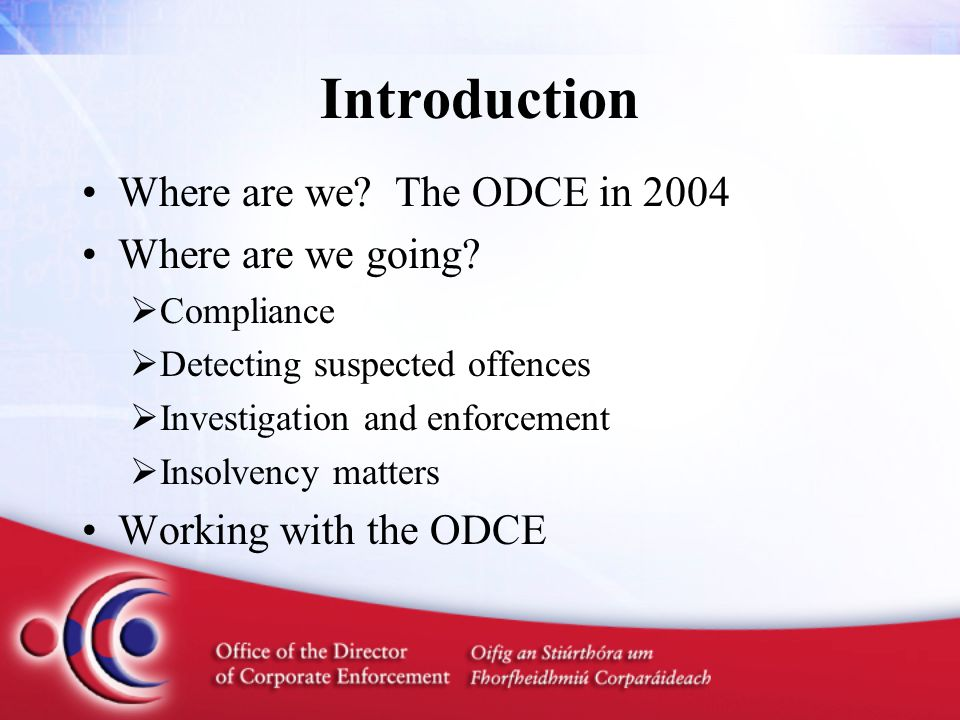 Introduction Where are we. The ODCE in 2004 Where are we going.