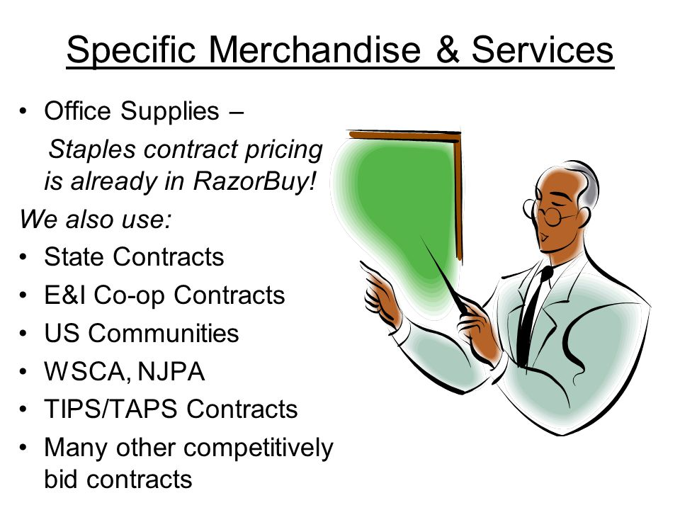 Specific Merchandise & Services Office Supplies – Staples contract pricing is already in RazorBuy.