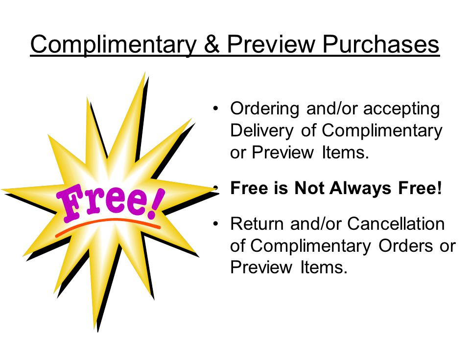 Complimentary & Preview Purchases Ordering and/or accepting Delivery of Complimentary or Preview Items.