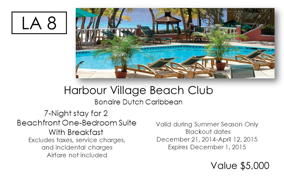 Harbour Village Beach Club Bonaire Dutch Caribbean Value $5,000 Valid during Summer Season Only Blackout dates December 21, 2014-April 12, 2015 Expires December 1, 2015 Excludes taxes, service charges, and incidental charges Airfare not included 7-Night stay for 2 Beachfront One-Bedroom Suite With Breakfast LA 8