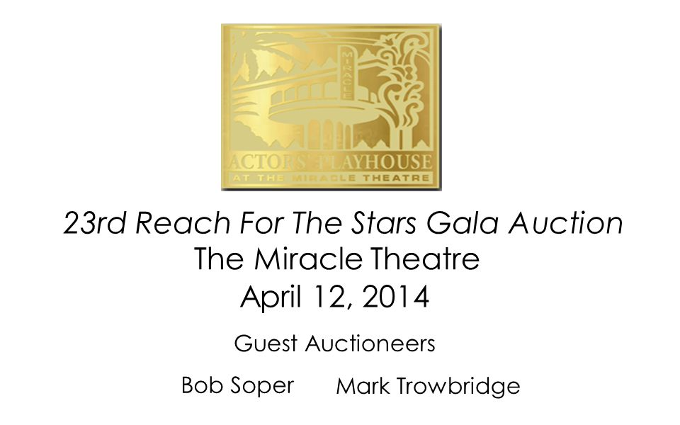 23rd Reach For The Stars Gala Auction The Miracle Theatre Guest Auctioneers Mark Trowbridge Bob Soper April 12, 2014