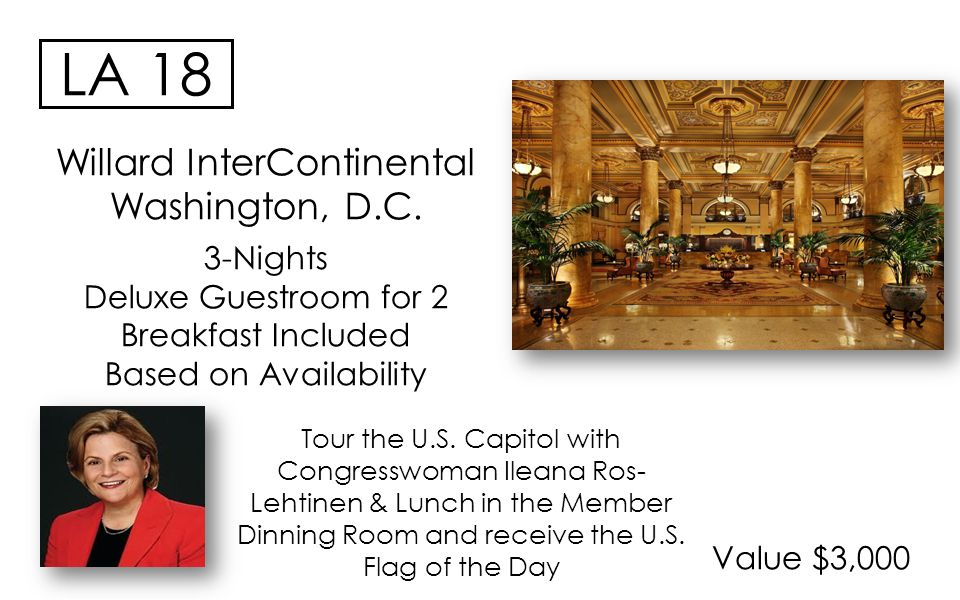 Value $3,000 LA 18 Willard InterContinental Washington, D.C.