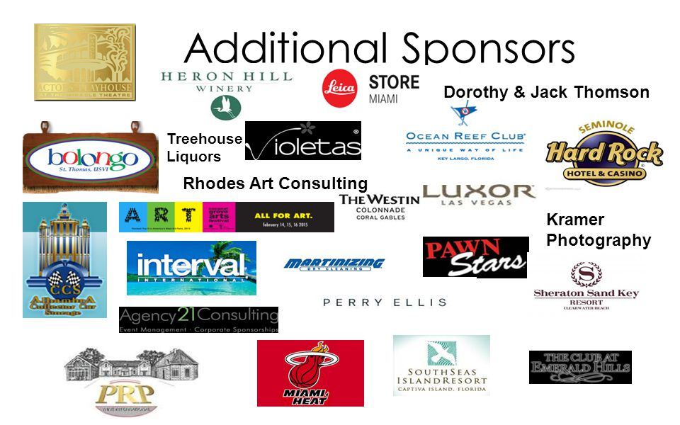 Additional Sponsors Kramer Photography Dorothy & Jack Thomson Rhodes Art Consulting Treehouse Liquors