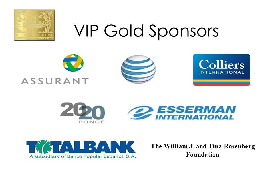 VIP Gold Sponsors The William J. and Tina Rosenberg Foundation