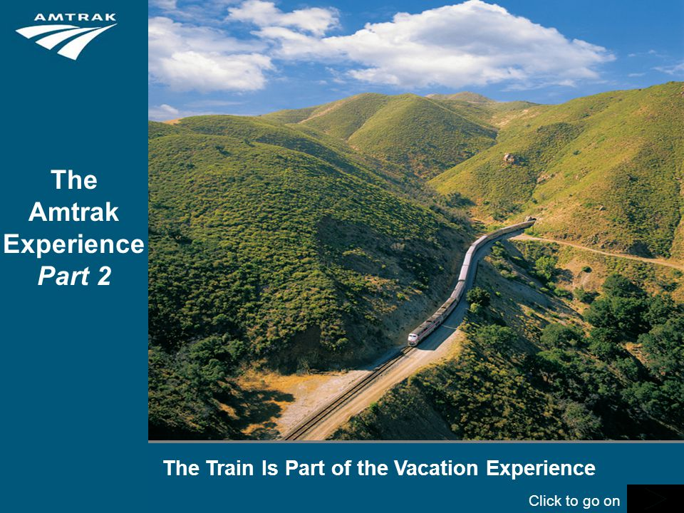 The Train Is Part of the Vacation Experience The Amtrak Experience Part 2 Click to go on
