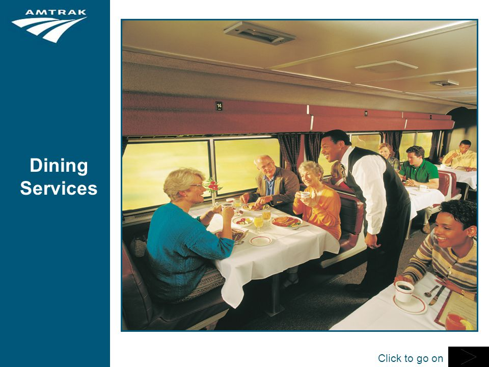 Dining Services  On Long Distance trains all passengers can enjoy meals at tables in the Dining Car  Variety of menu options for breakfast, lunch and dinner  Meal is included with Sleeping Car ticket Click to go on